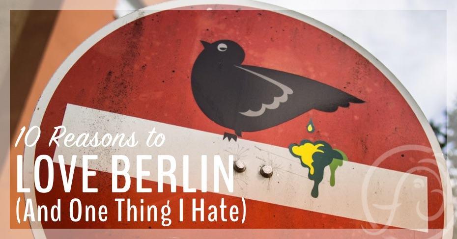 10 Reasons to Love Berlin Germany Travel