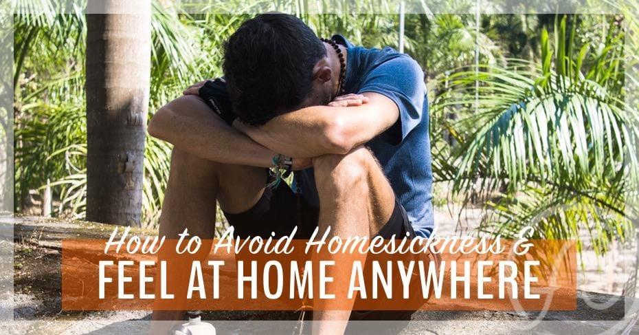 avoid homesickness when you travel