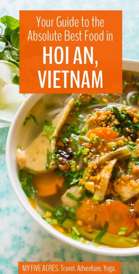 Besides being Vietnam's most charming town, Hoi An is a foodie's paradise. If you want to be sure not to miss the absolute best Hoi An food, start with this post. #hoian #vietnam #streetfood