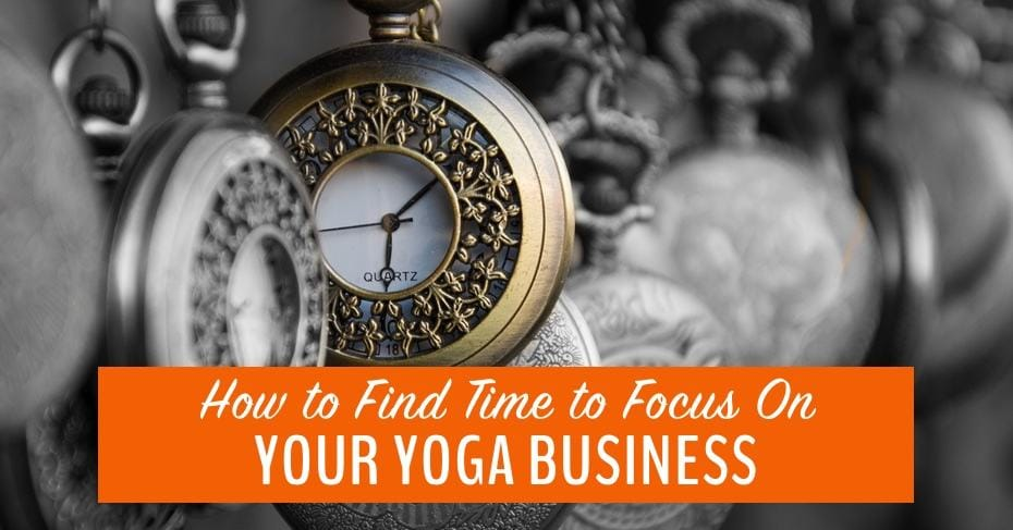 focus on your yoga business