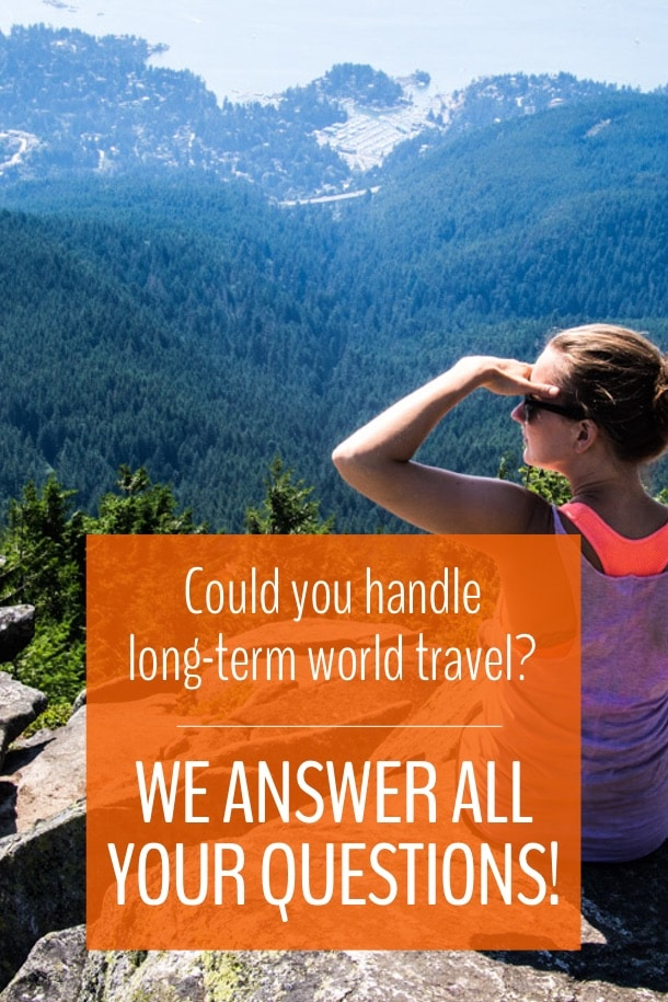 Are you wondering if you could handle long-term world travel? Would you thrive not knowing where you're going to sleep every night, or would you cave after a few weeks and head back to the familiarity of home? Click to find out.