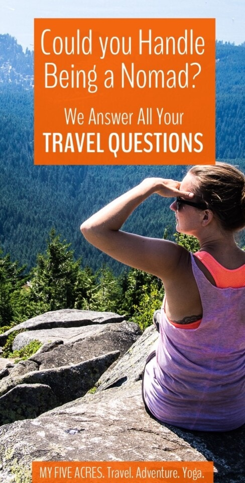 Are you wondering if you could handle being a nomad? Going nomad is definitely not for everyone. We've been living the travellife for 5 years and we answer all your long term travel questions. Click to find out if you could handle nomadic life.