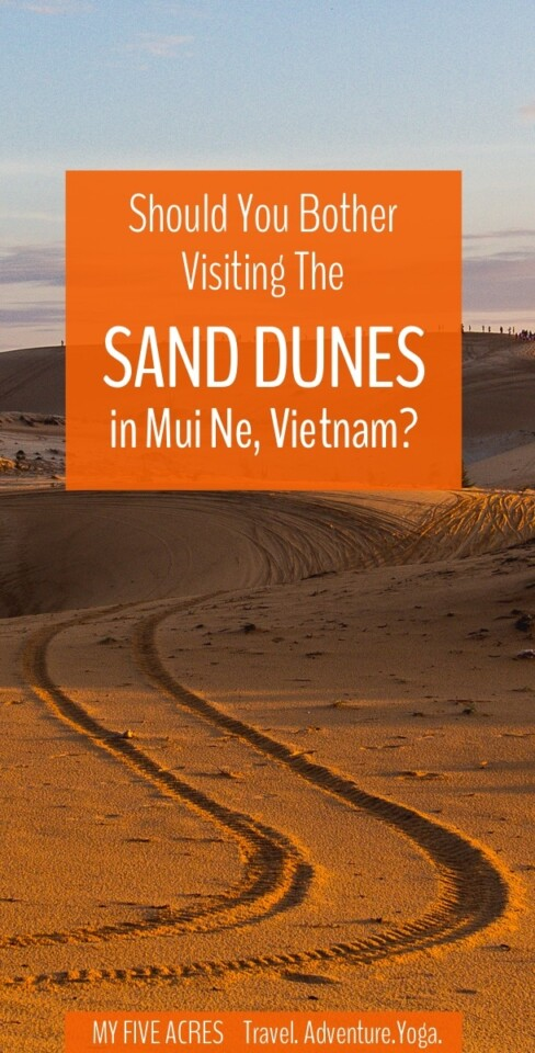 Is it worth your time visiting the Mui Ne Sand Dunes in Vietnam. Click through to find out. #muine #vietnam #sanddunes
