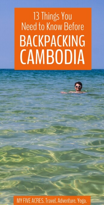 If you're thinking about backpacking Cambodia, the first thing you need to know is that you definitely should! Not that decision is made, here are 13 more essential travel tips to help make the most of your Cambodian backpacking adventure! #cambodia #seasia #travel