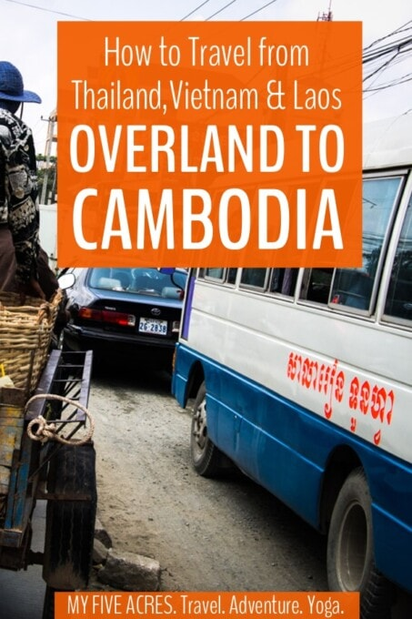 If you're worried about handling border crossings, transport, and scams on your way to Cambodia, don't be! It's not as tricky as travel blogs and guides would have you think. Click for your guide to the best ways to travel overland to Cambodia. #seasia #ecotravel #cambodia #overlandtravel