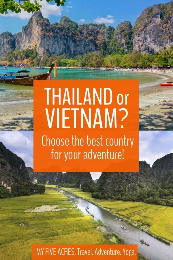 Find out if Thailand or Vietnam is better for your next adventure. These are two very different countries which both deliver incredible experiences to travellers. Click to find out which one you'll like more. #thailand #vietnam #travel #adventure #myfiveacres #mindfultravel