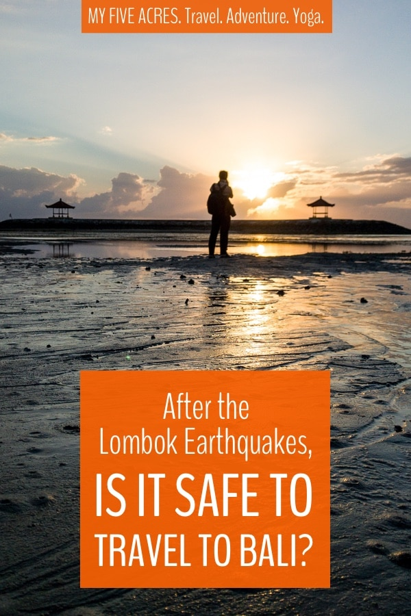 Not sure if it's safe to travel to Bali? Are you worried about earthquakes, volcanoes and tsunamis? We experienced the three biggest earthquakes in Bali last year. Click to learn what it was like, to get help deciding if you should go, and help preparing for a holiday in The Ring of Fire. #bali #indonesia #travel #earthquakes #safety #myfiveacres #mindfultravel