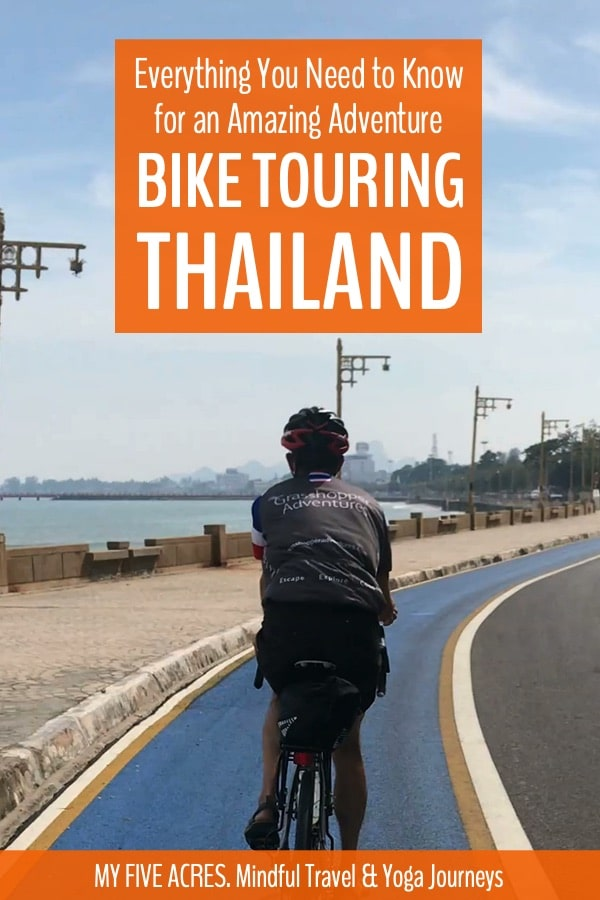 Find out if cycle touring Thailand is right for you. Click to learn about the food, roads, culture, dangers, and pleasures of bike touring Thailand! #thailand #cycling #biketour #myfiveacres #mindful #ecotravel