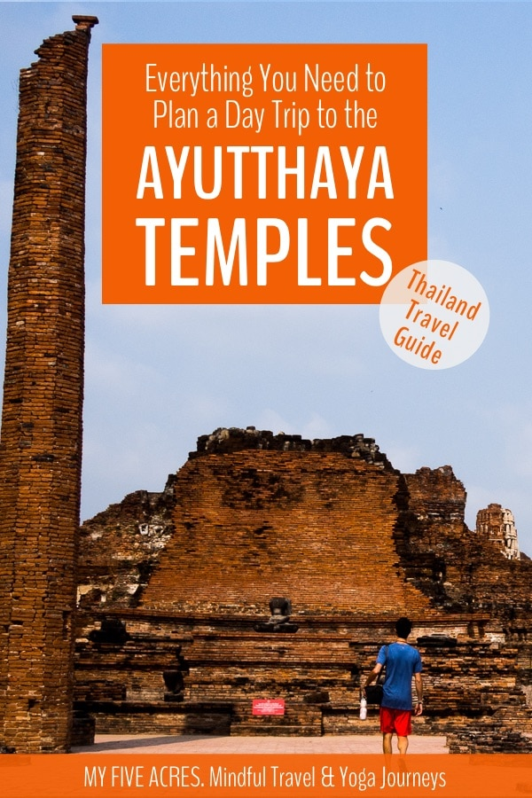 Plan your Ayutthaya temples day trip using this guide. We share which temples to see, what else to do, and what to skip in the ancient Thai city of Ayutthaya. Click to get planning. #ayutthaya #thailand #travel #temples #myfiveacres #mindfultravel