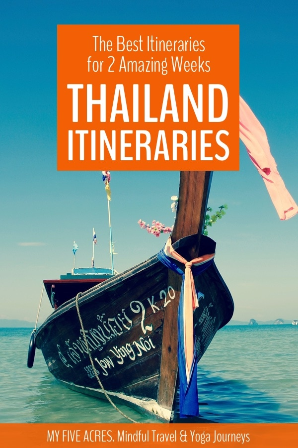 Ready for 2 weeks in Thailand? This post offers 3 distinct interaries you can use to plan a 2-week trip to Thailand, no matter what your travel style. #thailand #itinerary #travel #myfiveacres #mindfultravel #ecotravel