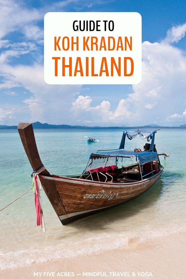 Planning a trip to Thailand? Don't miss out on Koh Kradan if you like remote islands with perfect beaches! Click to find out why you can't miss Koh Kradan. #thailand #travel #islands #mindfultravel #myfiveacres #ecotravel
