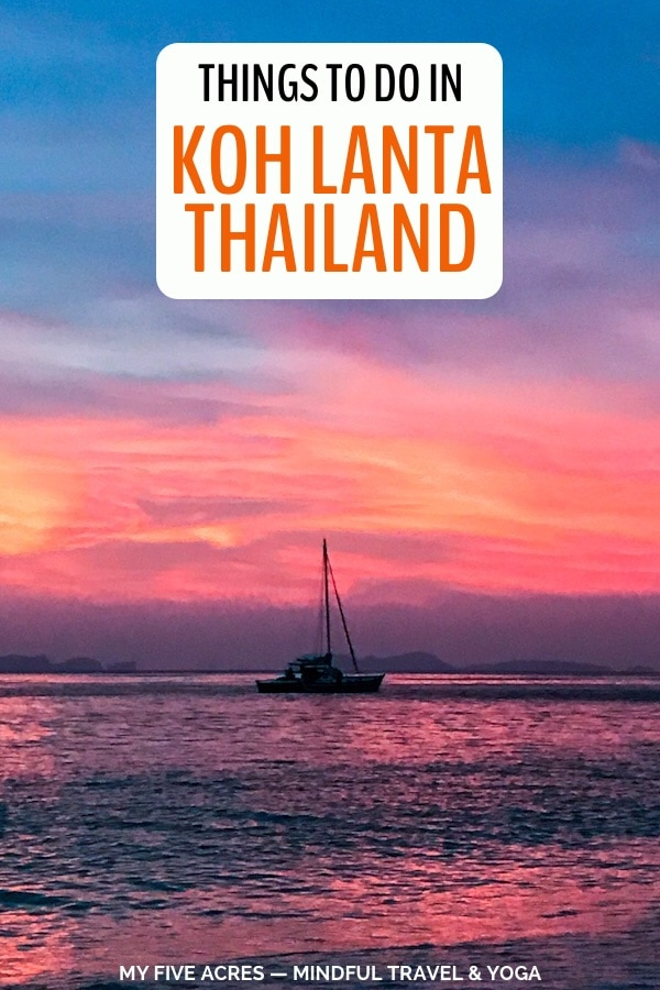 Find the best things to do in Koh Lanta, including our favourite beaches, water sports, evening activities and more. You're going to love your Koh Lanta escape! #thailand #islands #andaman #mindfultravel #myfiveacres #ecotravel
