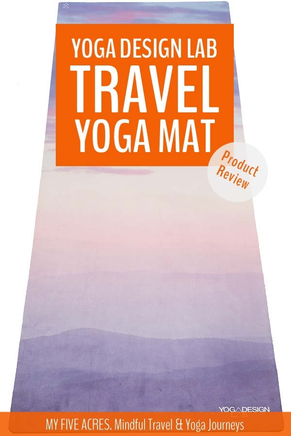 Is a Yoga Design Lab yoga mat right for you? We have tested their mats and this post reveals what we found. Click to find out how their mats perform! #yoga #travel #yogamat #myfiveacres #mindfultravel
