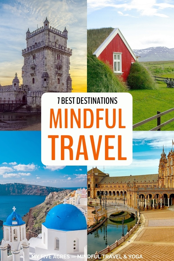 Want to deepen your travel experiences? These 7 destinations for mindful travel in Europe are the perfect places to explore your inner world as well as the outer one. Click to find your perfect mindful travel destination. #travel #mindful #europe #mindfulness #myfiveacres #mindfultravel