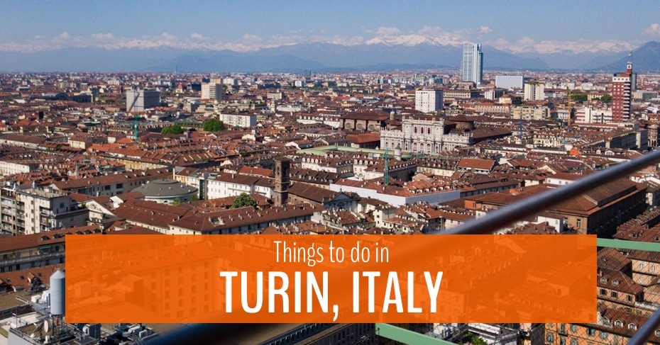 Things to do in Turin, Italy – Your Complete Torino Travel