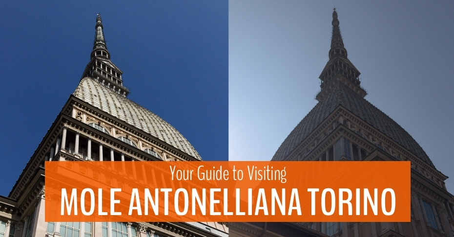 image of the mole tower with text overlay your guide to visiting the mole antonelliana torino