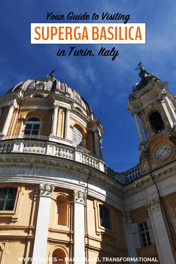 Want to visit the grand Basilica Superga in Turin, Italy? This post will help you plan, from how to get there, to what to see, and when to go. Click through to start planning your perfect day trip to Superga. #turin #italy #superga #travel #europe #mindfultravel #myfiveacres