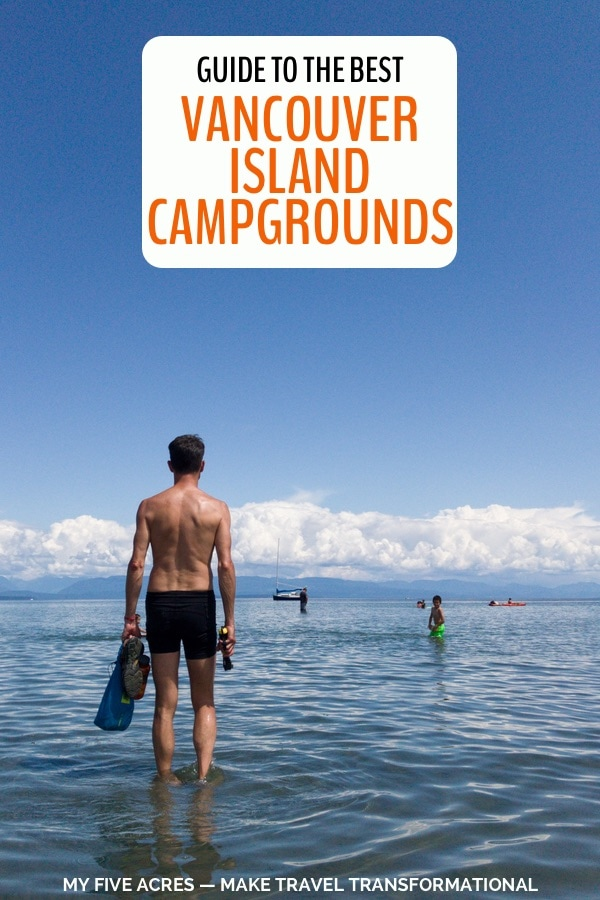 Whether you're looking for an extraordinary beach, a lakeside retreat, or a mountain escape, there is a campground on Vancouver Island that's right for you. This post will help you figure out where to go and where to find the best campgrounds on Vancouver Island. #camping #vancouverisland #britishcolumbia #travel #mindfultravel #myfiveacres