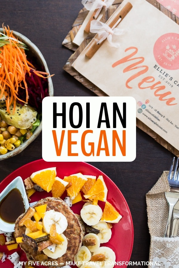 Looking for the best vegan food in Hoi An? Here are our picks, from budget Vietnamese food to Western breakfasts, fancy 5-course meals, and delicious desserts. Click to eat your fill in Hoi An. #vietnam #vegan #travel #mindful #plantbased #foodie #myfiveacres