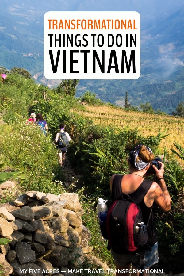 Want your Vietnam visit to transform you? We believe every trip should be transformational, so we asked travel bloggers from around the world to share their most life-changing experiences in Vietnam. Read on if you want to transform through travel! #vietnam #travel #transform #adventure #mindful #myfiveacres
