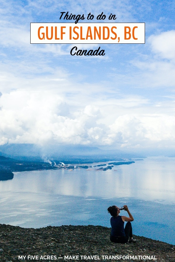 Looking for things to do in the Gulf Islands? As a BC native, I've spent many fabulous days and weeks exploring these gorgeous islands off of British Columbia's coast. In this post, I share my favourite places to go and activities for a transformational trip to the Gulf Islands. #canada #bc #britishcolumbia #travel #transform #myfiveacres