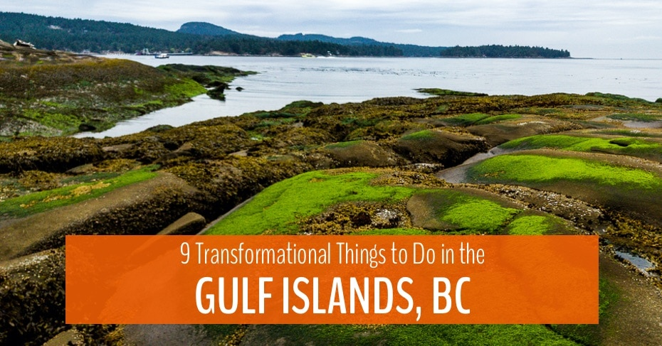 main blog image of coastline with text overlay 9 things to do in the gulf islands bc
