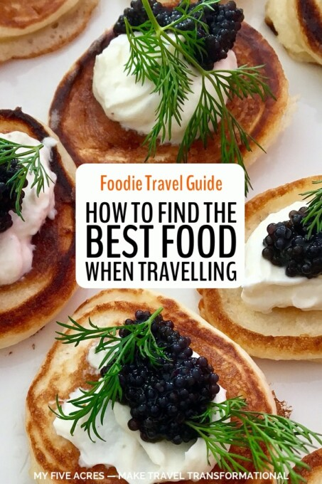 Are you a foodie traveller? Want to eat the most delicious food when you travel while making sure you avoid the worst? Our pro tips will help you make sure every meal is heavenly. #travel #foodie #food #mindful #myfiveacres #foodietravel