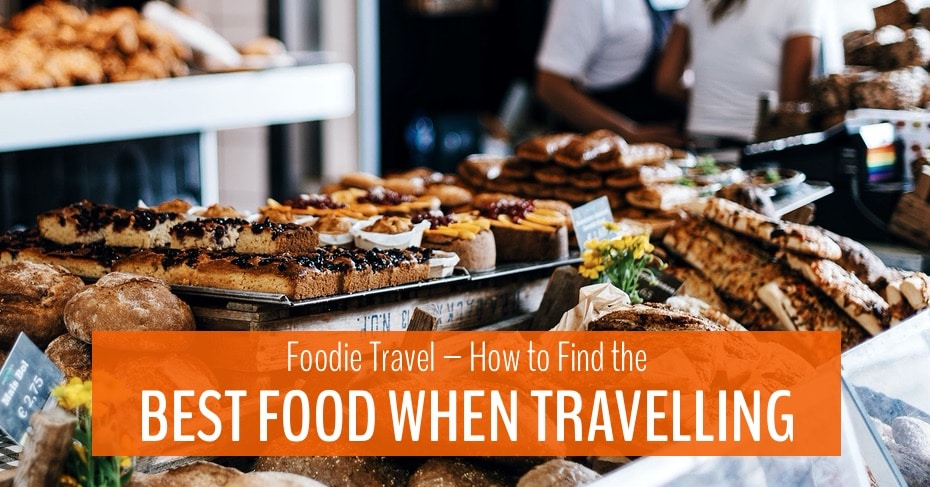 main blog image for foodie travel how to find the best food when travelling