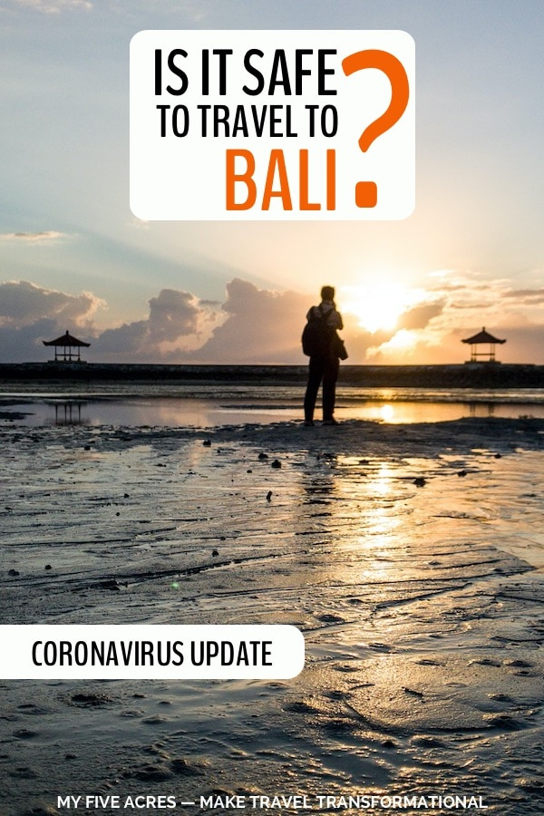 Not sure if it's safe to travel to Bali? Are you worried about coronavirus? Or earthquakes, volcanoes and tsunamis? We live in Bali and seen it all. Click for help deciding if you should travel and how to stay safe if you do! #bali #indonesia #travel #coronavirus #earthquakes #safety #myfiveacres #mindfultravel #transform